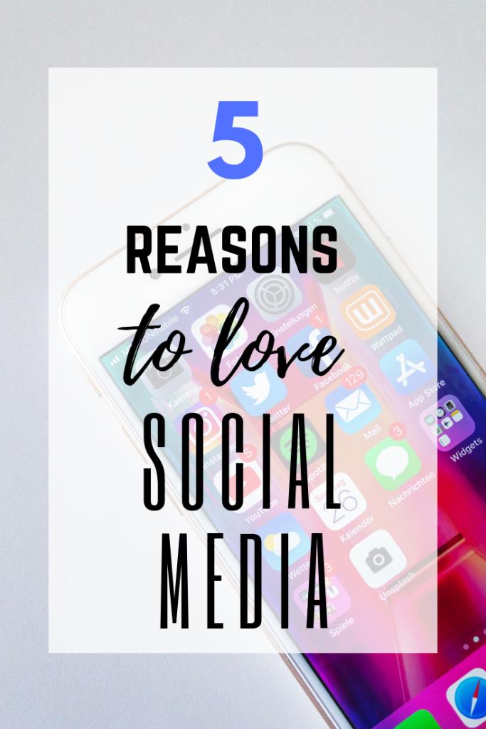 5 reasons to love social media