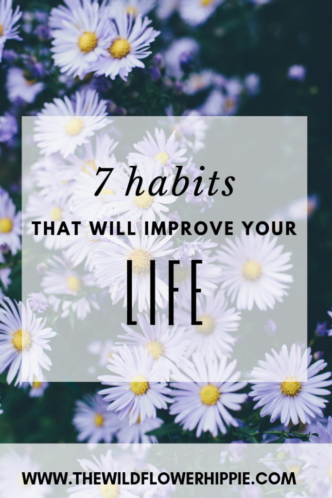 7 habits that will improve your life