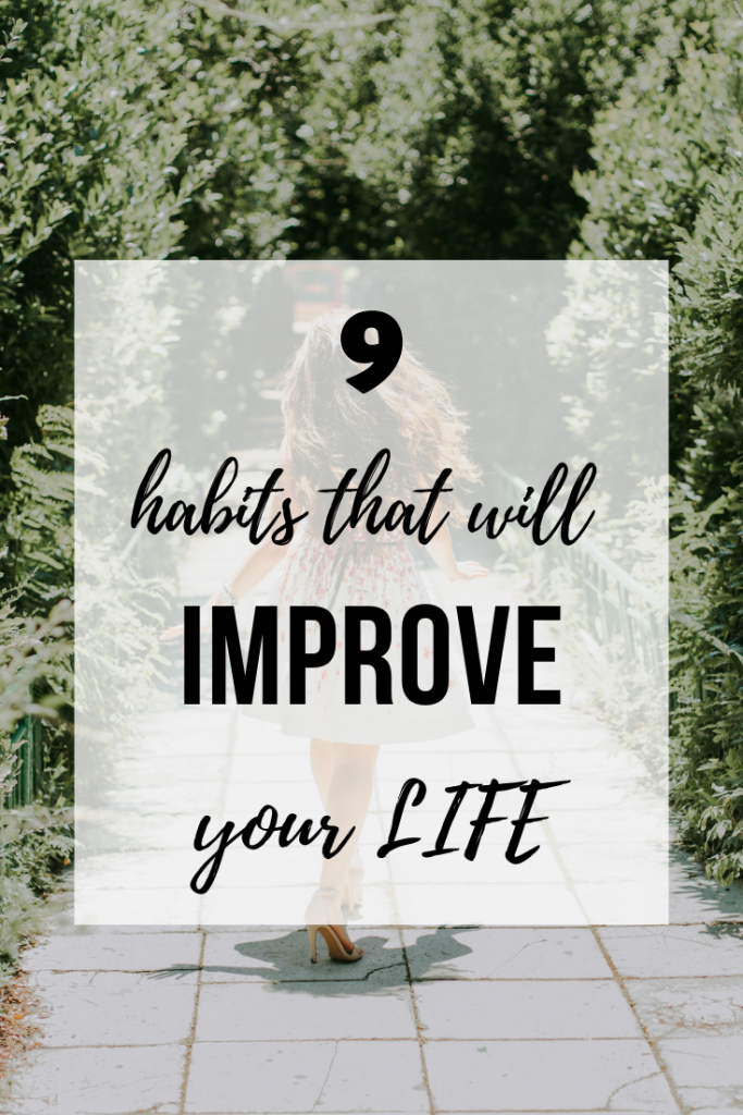 9 habits that will improve your life
