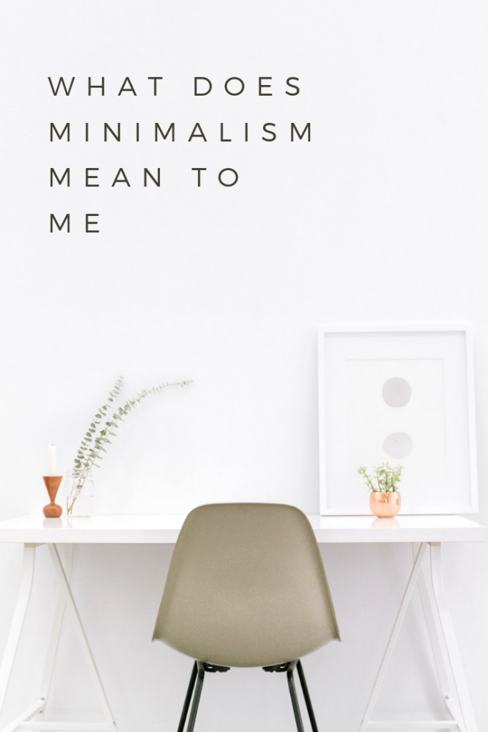 What does minimalism mean to me?